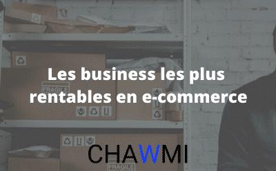 Les Business les Plus Rentables en E-commerce