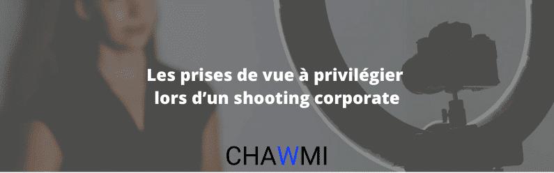 Les Prises de Vue à Privilégier lors d'un Shooting Corporate